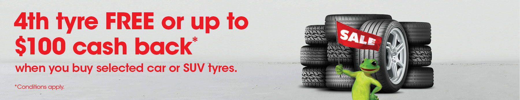 4th tyre FREE or up to $100 cash back